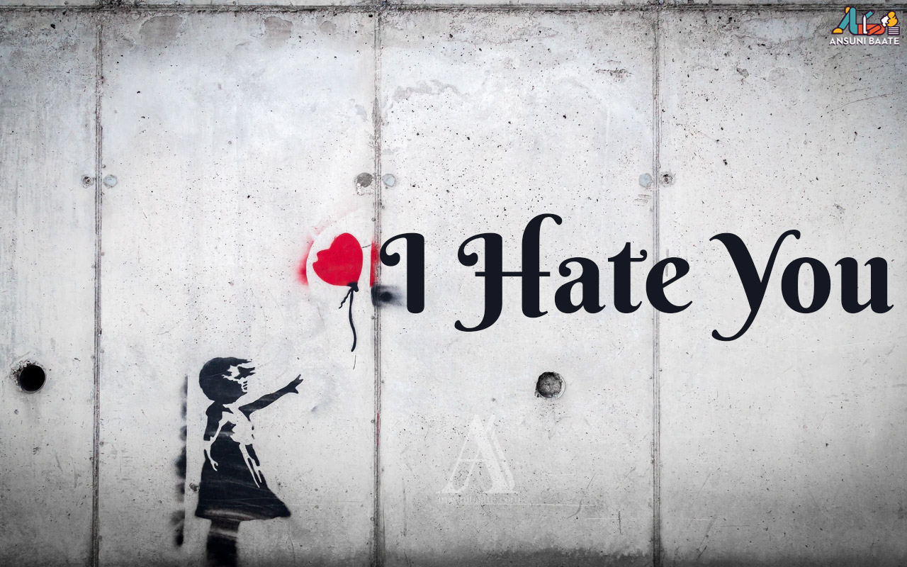I hate you hd wallpaper for mobile